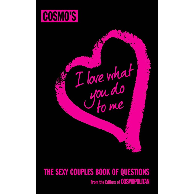Cosmos I Love What You Do To Me: The Sexy Couples Book of Questions