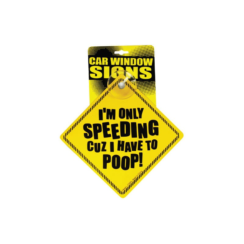 I'm Only Speeding Cuz... Car Sign (4pk)