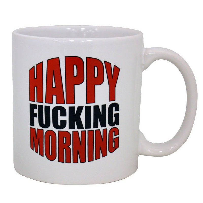 Mug: Happy Fucking Morning