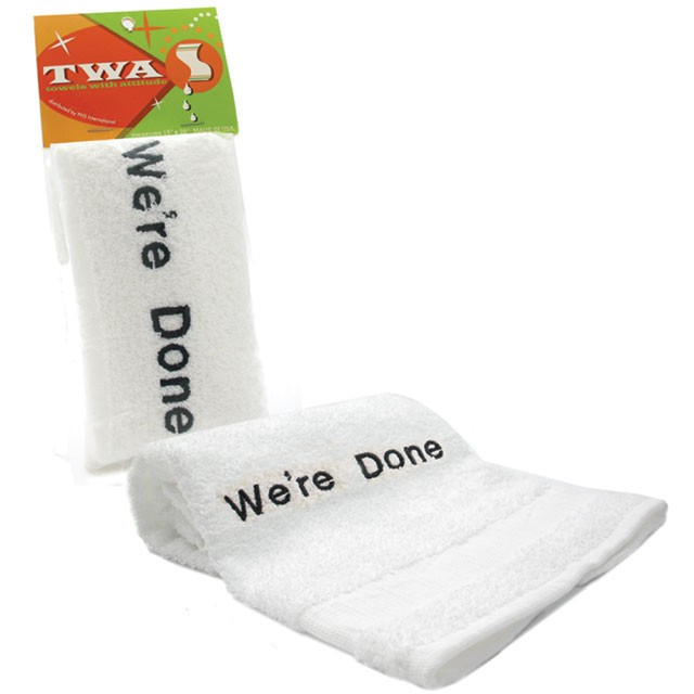 Towels With Attitude - We're Done