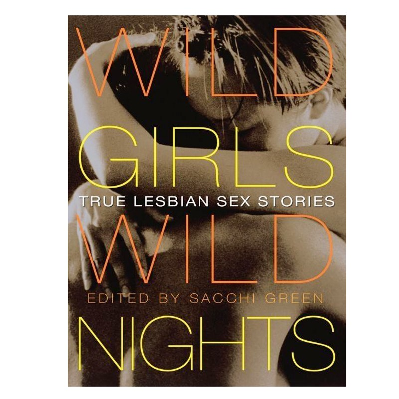 Wild Girls Wild Nights Lesbian Stories Book