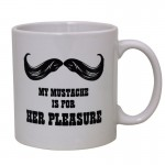 Mug: My Mustache Is For Her